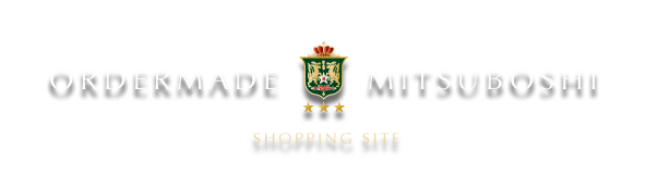 ORDERMADE MITSUBOSHI SHOPPING SITE
